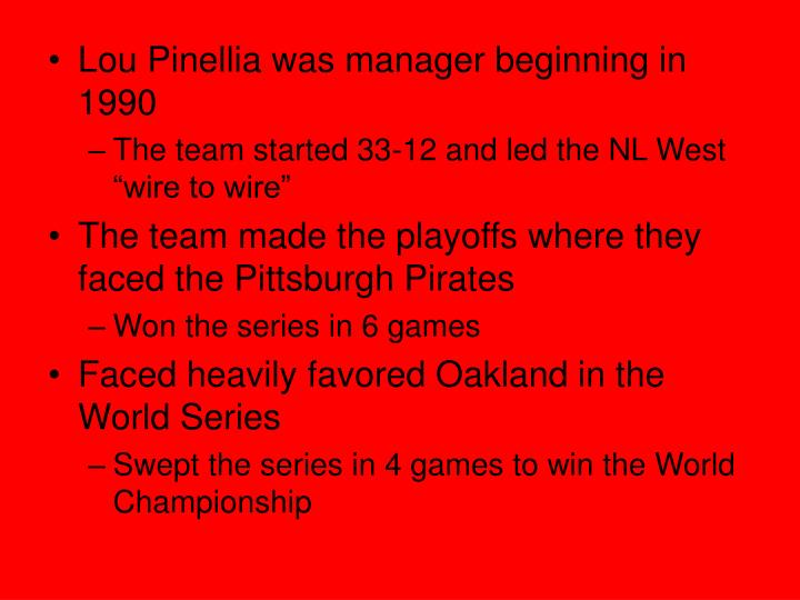 Lou Pinellia was manager beginning in 1990