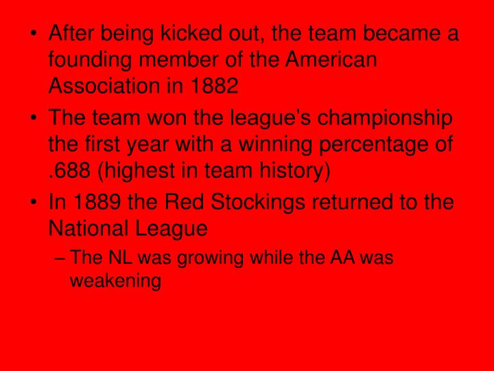 After being kicked out, the team became a founding member of the American Association in 1882