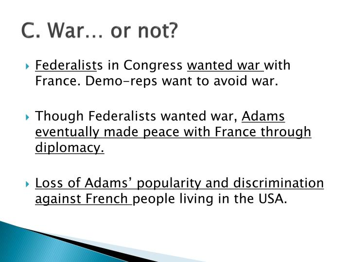 C. War… or not?