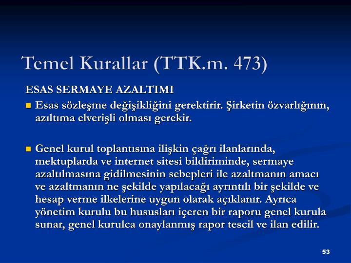 Temel Kurallar (TTK.m. 473)