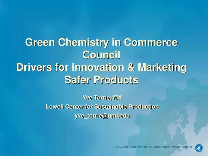 Green chemistry in commerce council drivers for innovation marketing safer products