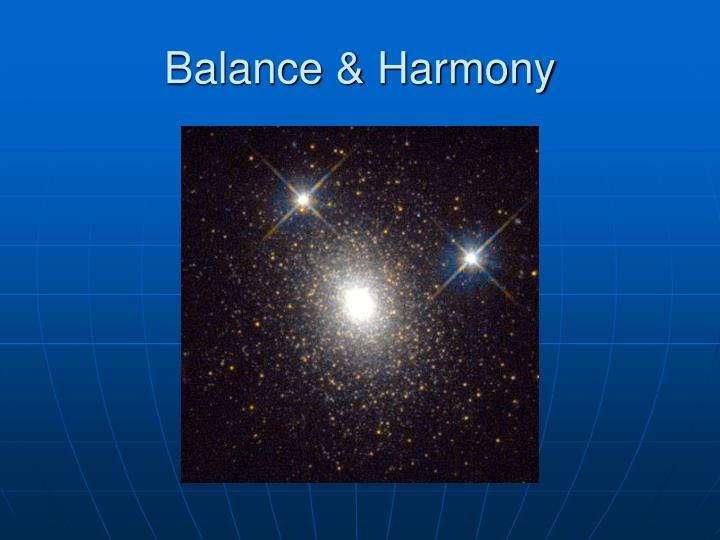 Balance & Harmony