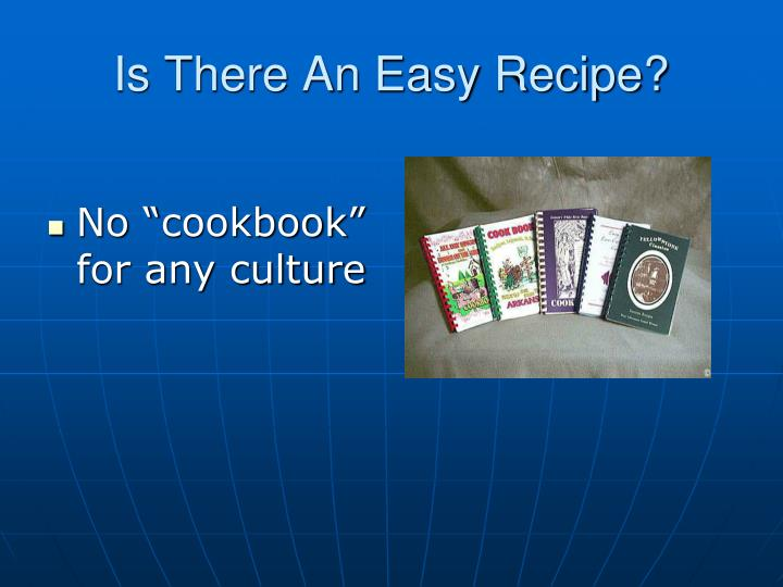 Is There An Easy Recipe?