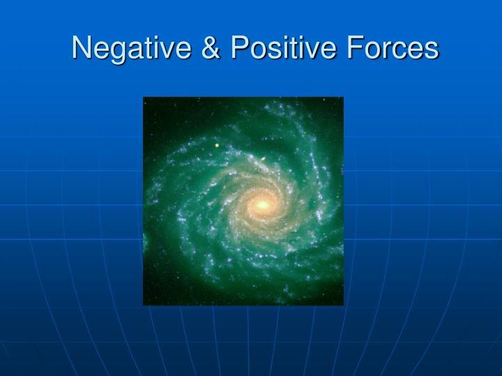 Negative & Positive Forces