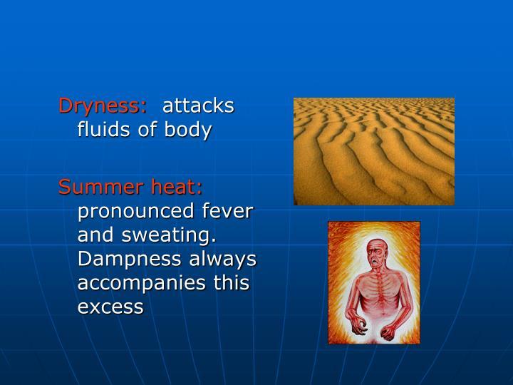 Dryness: