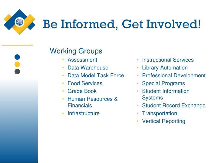 Be Informed, Get Involved!