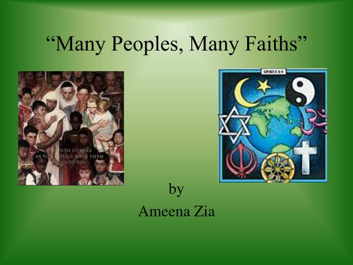 Many peoples many faiths