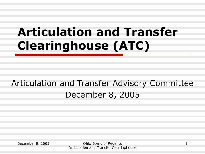 Articulation and transfer clearinghouse atc