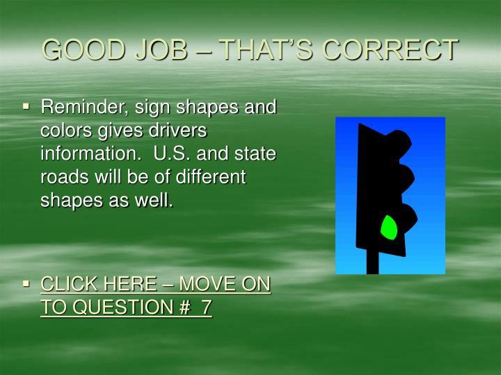 GOOD JOB – THAT'S CORRECT