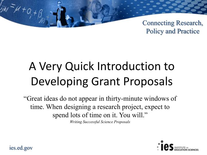 A Very Quick Introduction to Developing Grant Proposals