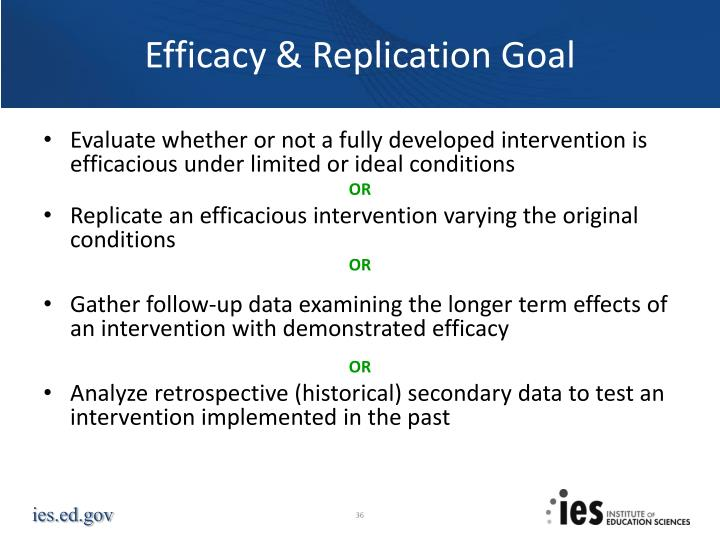Efficacy & Replication Goal