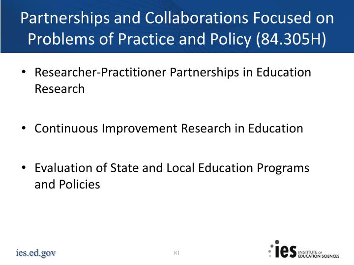 Partnerships and Collaborations Focused on Problems of Practice and Policy (84.305H)