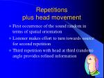 repetitions plus head movement