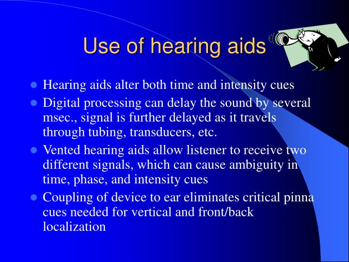 Use of hearing aids