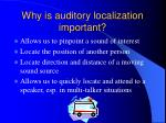 why is auditory localization important