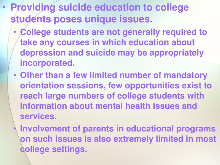 Providing suicide education to college students poses unique issues.