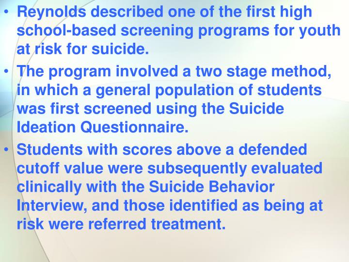 Reynolds described one of the first high school-based screening programs for youth at risk for suicide.