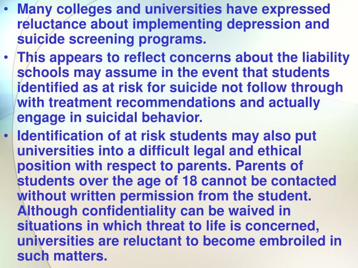 Many colleges and universities have expressed reluctance about implementing depression and suicide screening programs.