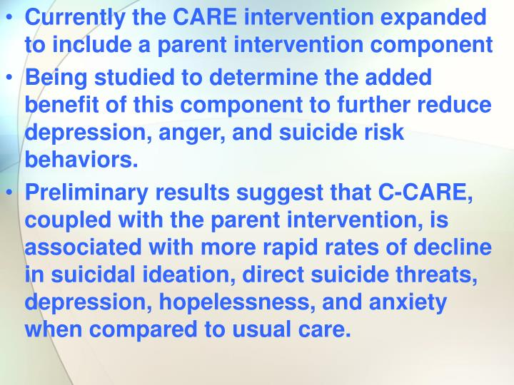 Currently the CARE intervention expanded to include a parent intervention component