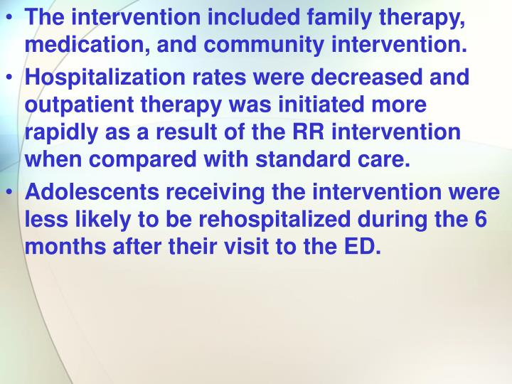 The intervention included family therapy, medication, and community intervention.
