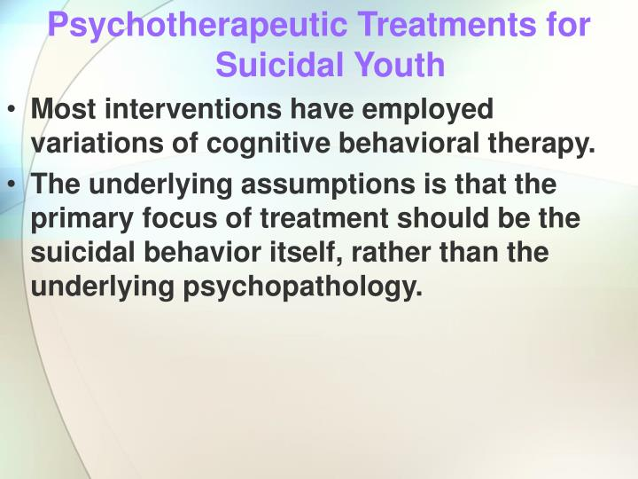 Psychotherapeutic Treatments for Suicidal Youth