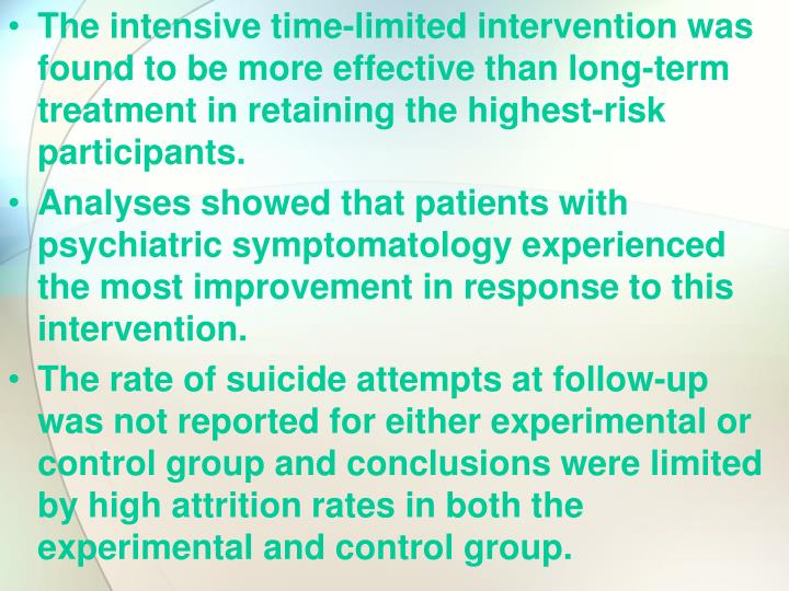 The intensive time-limited intervention was found to be more effective than long-term treatment in retaining the highest-risk participants.