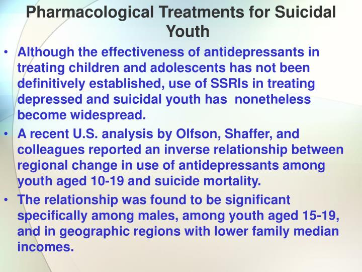 Pharmacological Treatments for Suicidal Youth