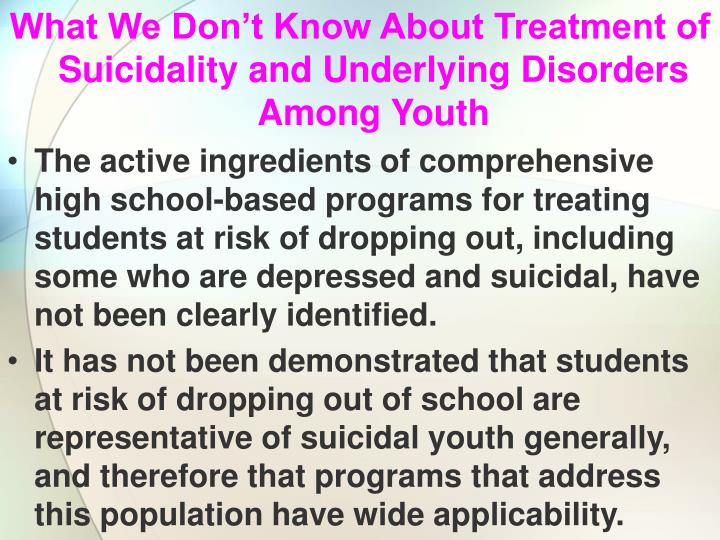 What We Don't Know About Treatment of Suicidality and Underlying Disorders Among Youth
