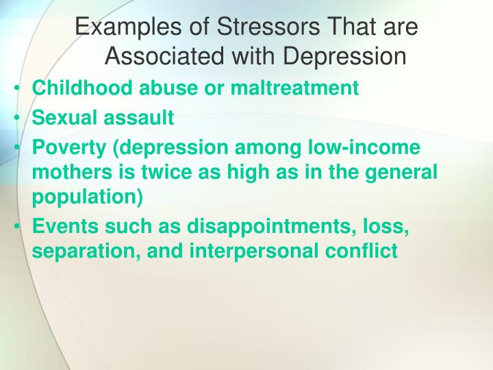 Examples of Stressors That are Associated with Depression