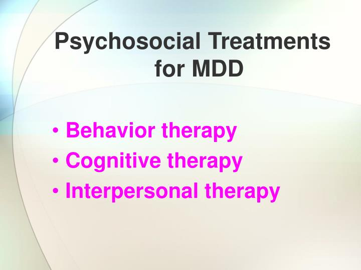 Psychosocial Treatments for MDD
