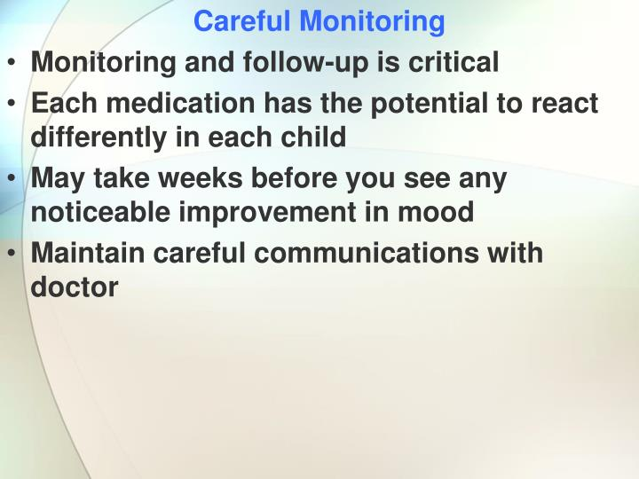 Careful Monitoring