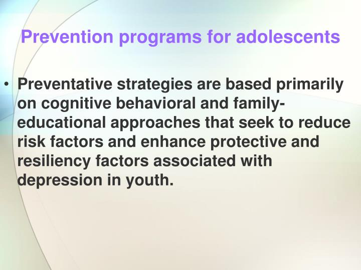 Prevention programs for adolescents