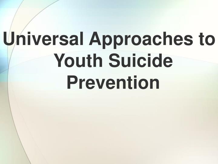 Universal Approaches to Youth Suicide Prevention