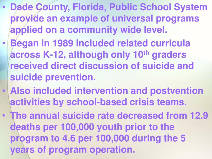 Dade County, Florida, Public School System provide an example of universal programs applied on a community wide level.