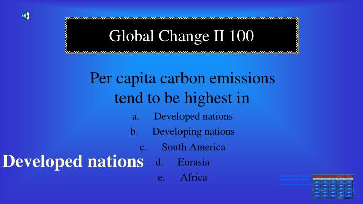 Per capita carbon emissions tend to be highest in