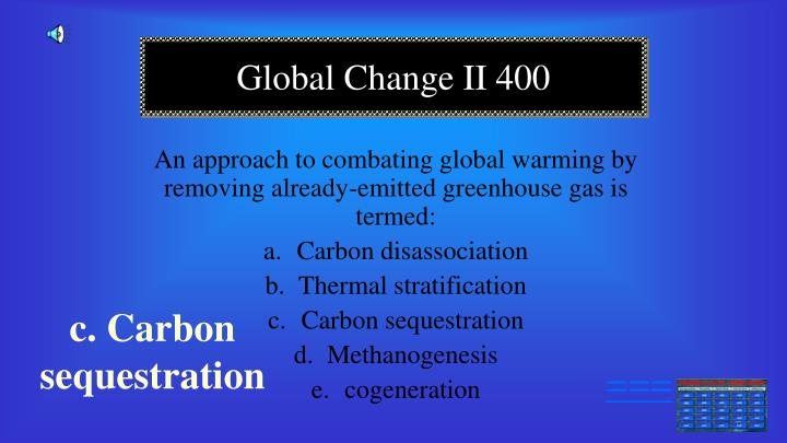An approach to combating global warming by removing already-emitted greenhouse gas is termed: