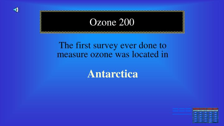The first survey ever done to measure ozone was located in