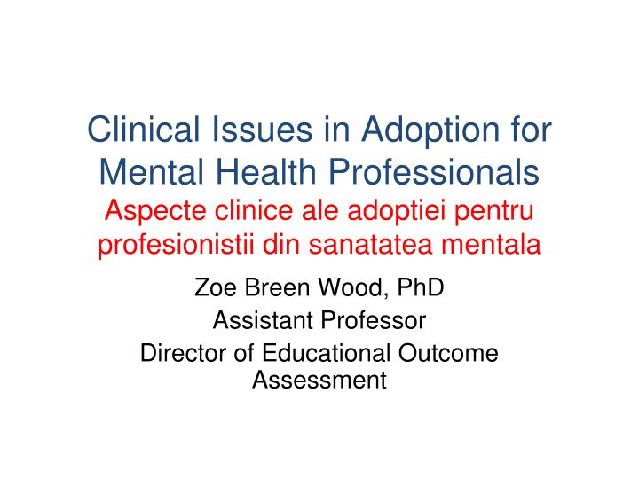 Clinical Issues in Adoption for Mental Health Professionals