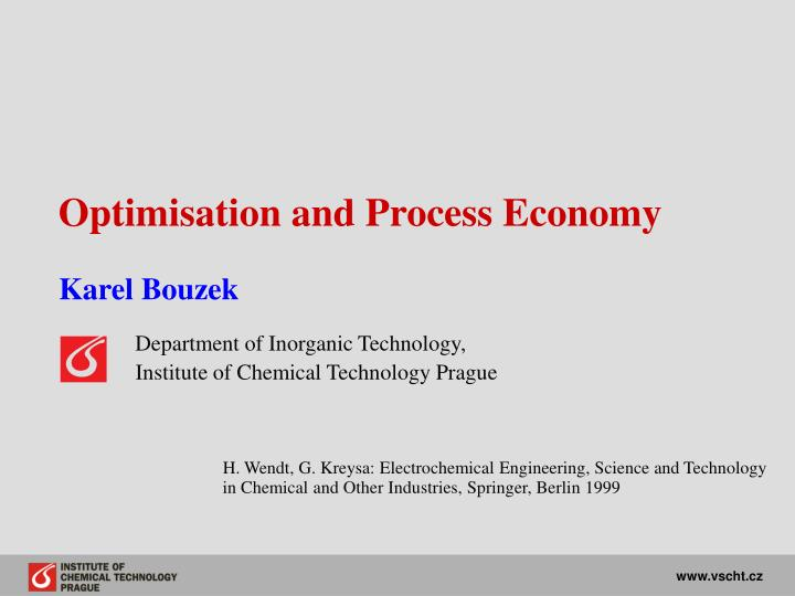 Optimisation and Process Economy