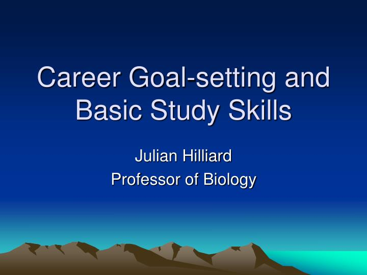 Career goal setting and basic study skills