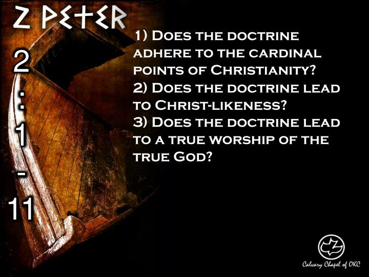 1) Does the doctrine adhere to the cardinal points of Christianity?