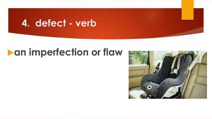 4.  defect - verb