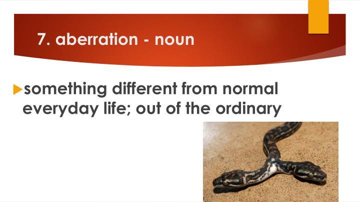7. aberration