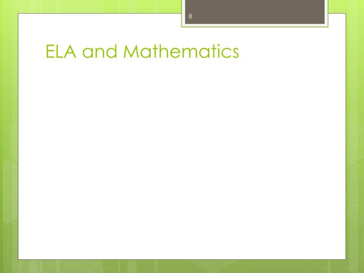 ELA and Mathematics