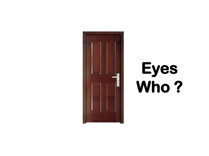 Eyes Who ?