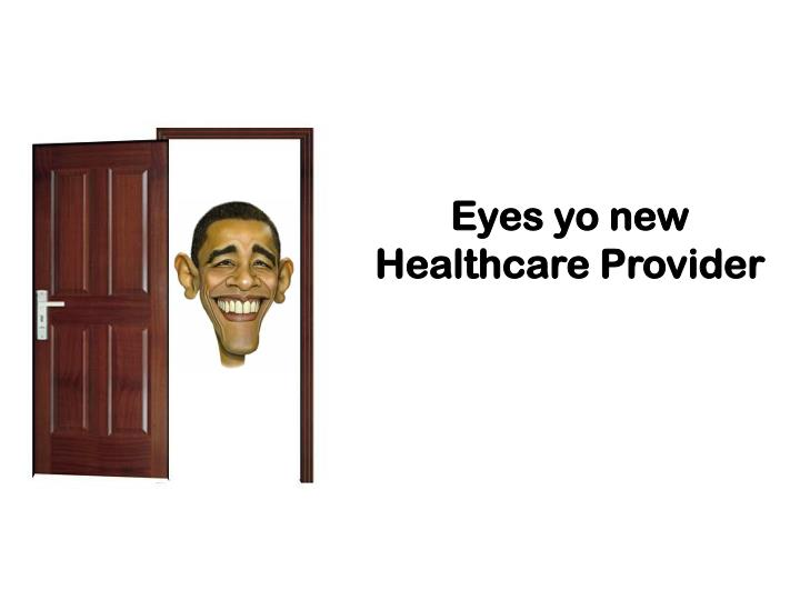 Eyes yo new Healthcare Provider