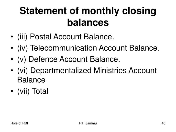 Statement of monthly closing balances