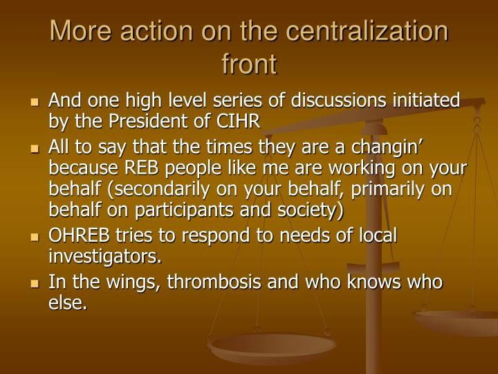 More action on the centralization front