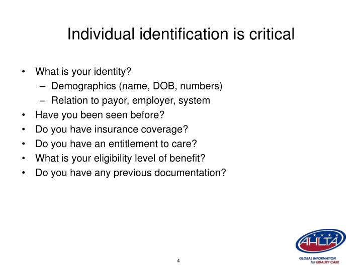 Individual identification is critical