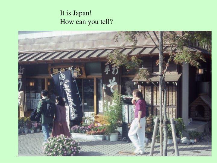 It is Japan!